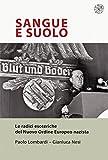 Sangue e suolo: Le radici esoteriche del Nuovo Ordine Europeo nazista (Italian Edition)...