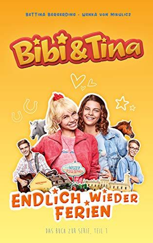 Bibi & Tina - Endlich wieder Ferien: Roman zur Serie - Teil 1