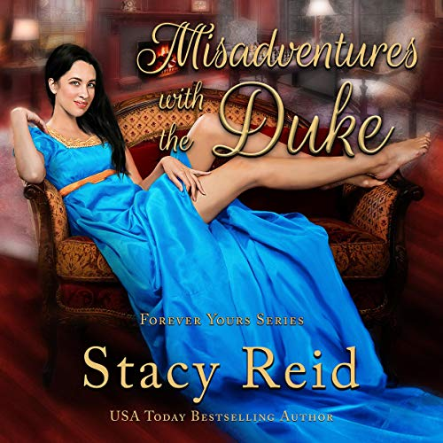 Misadventures with the Duke: Forever Yours, Book 4