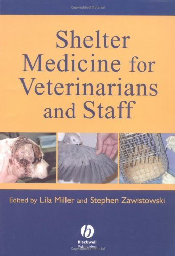 By Lila Miller - Shelter Medicine for Veterinarians and Staff: 1st (first) Edition