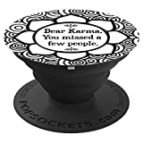 'Dear Karma, You forgot a few people' funny - PopSockets Grip and Stand for Phones and Tablets