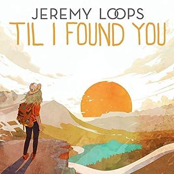 'Til I Found You