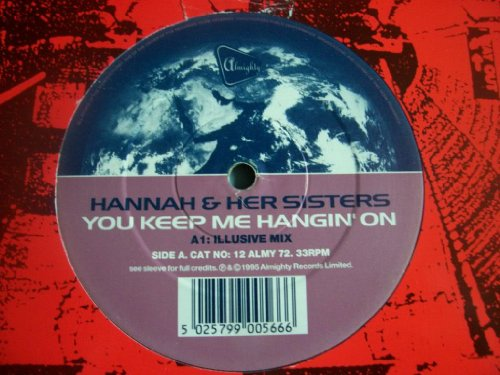 HANNAH & HER SISTER You Keep Me Hangin On UK 12