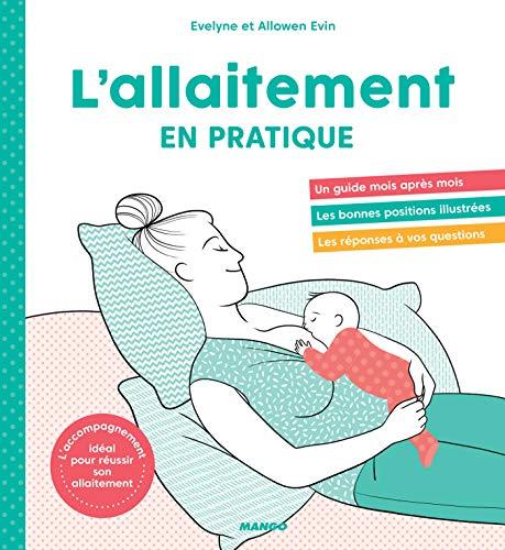 L'allaitement en pratique (En pratique !)
