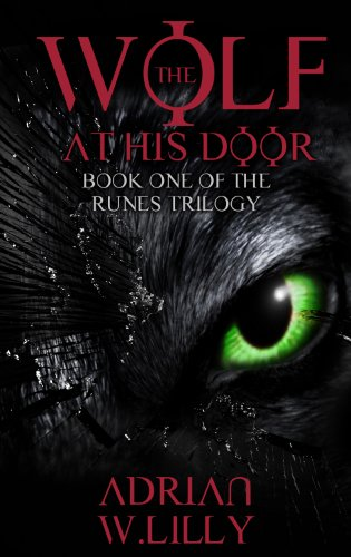 Book: The Wolf at His Door (The Runes Trilogy) by Adrian Lilly