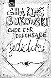Ende der Durchsage: Gedichte (Sammelband) - Charles Bukowski