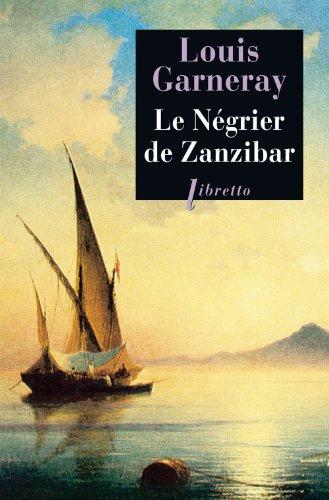 Le négrier de Zanzibar : Voyages, aventures, combats