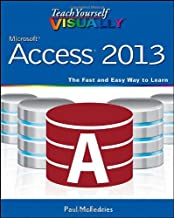 Teach Yourself Visually Access 2013 (Teach Yourself VISUALLY (Tech)) by Paul McFedries (Editor) (19-Apr-2013) Paperback