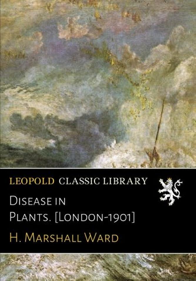 反対した私たち自身道徳Disease in Plants. [London-1901]