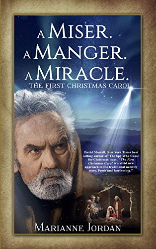 Book: A Miser. A Manger. A Miracle. The First Christmas Carol by Marianne Jordan