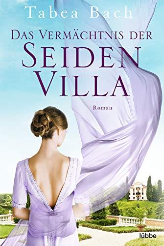 Das Vermächtnis der Seidenvilla: Roman (Seidenvilla-Saga 3)