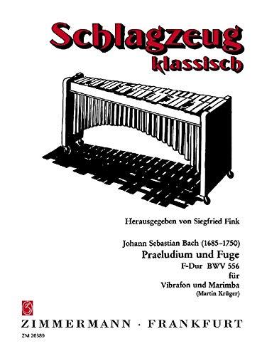 Praeludium und Fuge F-Dur: BWV 556. Vibraphon und Marimbaphon. (Schlagzeug klassisch)