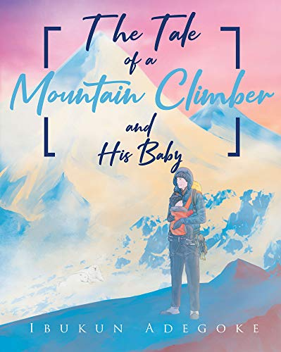 The Tale of a Mountain Climber and His Baby (English Edition)