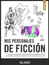 Mis personajes de ficción (Spanish Edition)