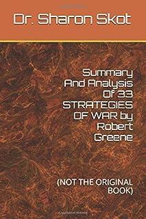 Summary And Analysis Of 33 STRATEGIES OF WAR by Robert Greene: (not the Original Book)