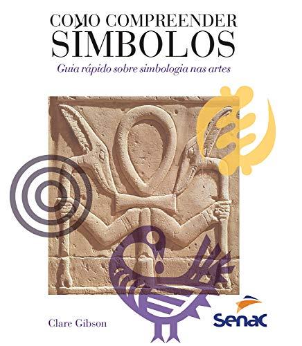 Como compreender símbolos: guia rápido sobre simbologia nas artes (Portuguese Edition)