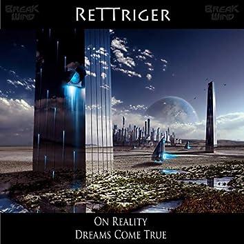 On Reality / Dreams Come True