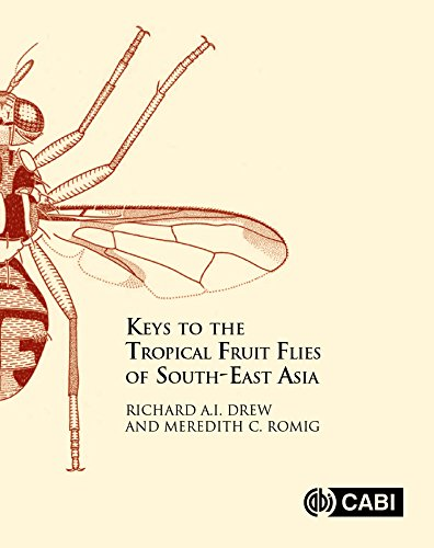 Keys to the Tropical Fruit Flies (Tephritidae: Dacinae) of South-East Asia: Indomalaya to North-West Australasia (English Edition)