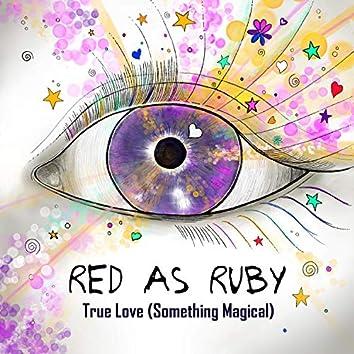 True Love (Something Magical)