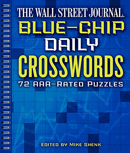 The Wall Street Journal Blue-Chip Daily Crosswords: 72 AAA-Rated Puzzles (Wall Street Journal Crosswords)