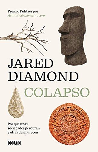 Colapso: Por qué unas sociedades perduran y otras desaparecen (Spanish Edition)
