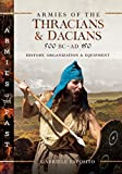 Armies of the Thracians and Dacians, 500 BC to AD 150: History, Organization and Equipment