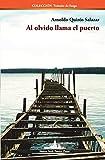 Al olvido llama el puerto: 13 (Colección Tránsito de fuego)