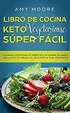 Libro de cocina Keto Vegetariano Súper Fácil: La manera co