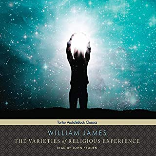 The Varieties of Religious Experience                   By:                                                                                                                                 William James                               Narrated by:                                                                                                                                 John Pruden                      Length: 19 hrs and 1 min     136 ratings     Overall 4.0