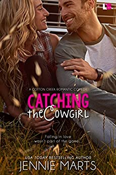 Catching the Cowgirl (Cotton Creek Romance) by [Jennie Marts]