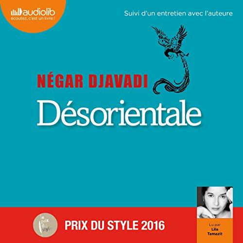Désorientale suivi d'un entretien avec l'auteure Audiobook By Négar Djavadi cover art