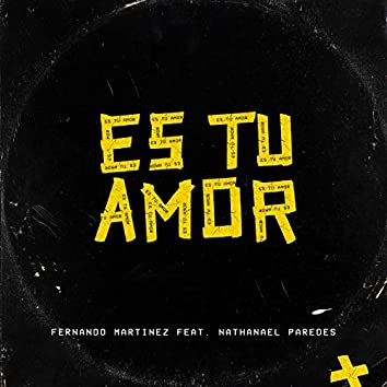 Es Tu Amor (feat. Nathanael Paredes)