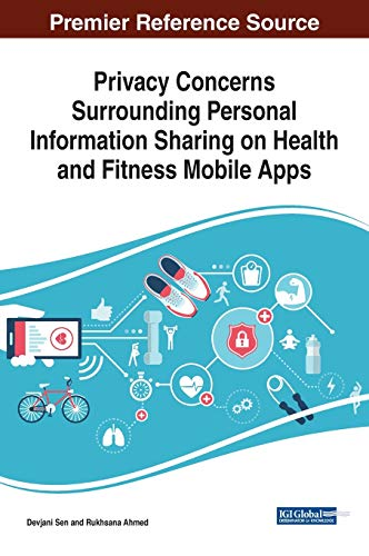 Compare Textbook Prices for Privacy Concerns Surrounding Personal Information Sharing on Health and Fitness Mobile Apps 1 Edition ISBN 9781799834878 by Devjani Sen,Devjani Sen,Rukhsana Ahmed