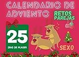 Calendario De Adviento Reto Parejas Sexo: 25 días de placer y juegos sexuales Para animar tu vida sexual y aumentar la libido