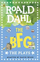 The BFG: Plays for Children (Dahl Plays for Children)