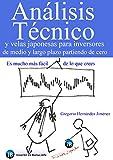 Análisis técnico y velas japonesas para inversores de medio y largo plazo partiendo de cero: Es much...