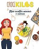 Mes recettes minceur et gourmandes Croq'Kilos