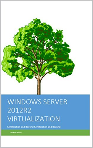 Windows Server 2012R2 Virtualization: Certification and Beyond (English Edition)