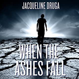 When the Ashes Fall                   By:                                                                                                                                 Jacqueline Druga                               Narrated by:                                                                                                                                 Laura Bretz                      Length: 5 hrs and 34 mins     2 ratings     Overall 4.5