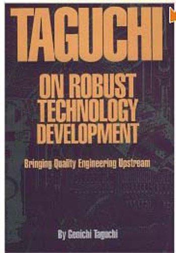Taguchi on Robust Technology Development: Bringing Quality Engineering Upstream