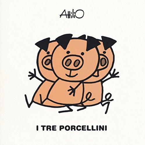 I tre porcellini. Le mini fiabe di Attilio. Ediz. a colori
