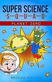Super Science Squad: Planet Zero