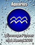 Horoscope Planner and Journal for 2019 - Aquarius: Sun Sign Hints and Helps for My Life