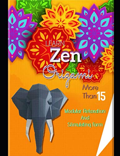 Learn Zen Origami: More Than 15 Modular Relaxation And Stimulating Form