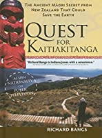 The Quest for Kaitiakitanga: The Ancient Maori Secret from New Zealand that Could Save the Earth (Adventures with Purpose)
