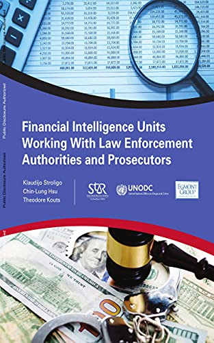 Financial Intelligence Units Working with Law Enforcement Authorities and Prosecutors (English Edition)