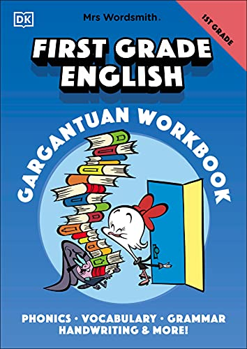 Mrs Wordsmith First Grade English Gargantuan Workbook: Phonics, Vocabulary, Grammar, Handwriting and More!