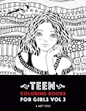 Teen Coloring Books For Girls: Vol 2: Detailed Drawings for Older Girls & Teenagers; Fun Creative Arts & Craft Teen Activity, Zendoodle, Relaxing ... Mindfulness, Relaxation & Stress Relief