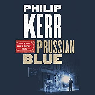 Prussian Blue                   By:                                                                                                                                 Philip Kerr                               Narrated by:                                                                                                                                 John Lee                      Length: 17 hrs and 52 mins     438 ratings     Overall 4.6