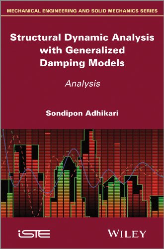 Structural Dynamic Analysis with Generalized Damping Models (Mechanical Engineering and Solid Mechan